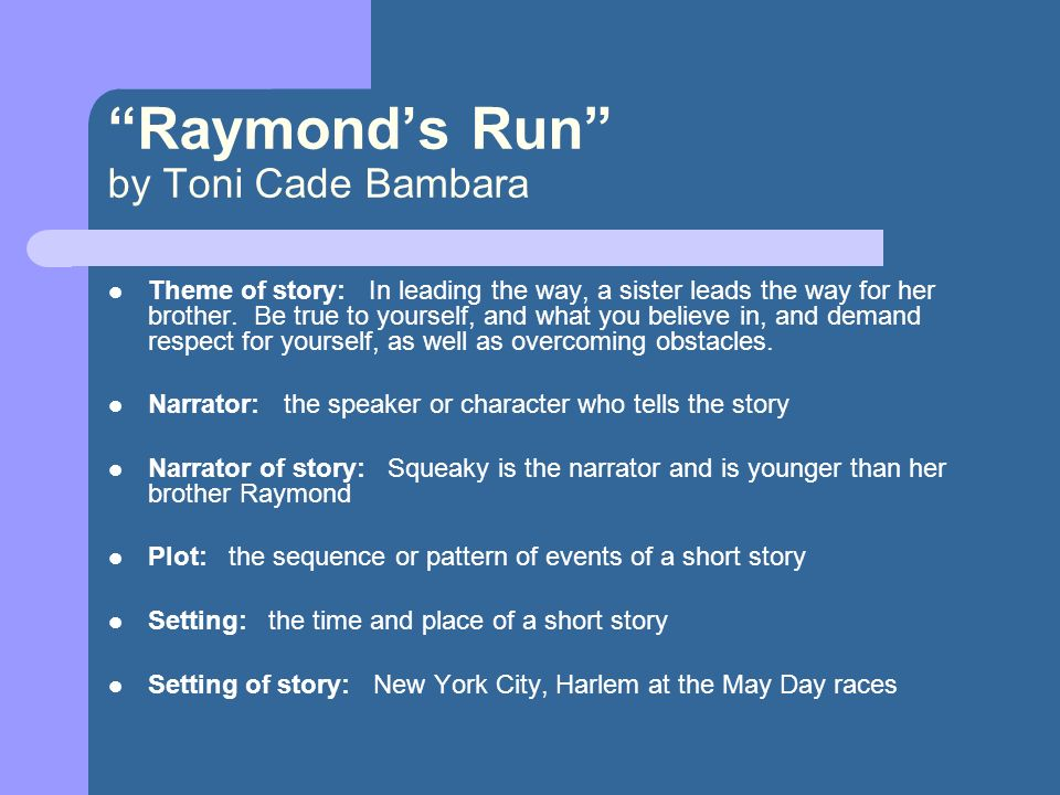 "raymond run by toni cade bambara essay And raymond s run by toni cade bambara you might choose ""raymond's run"" by toni cade bambara language arts write an essay in which you analyze."