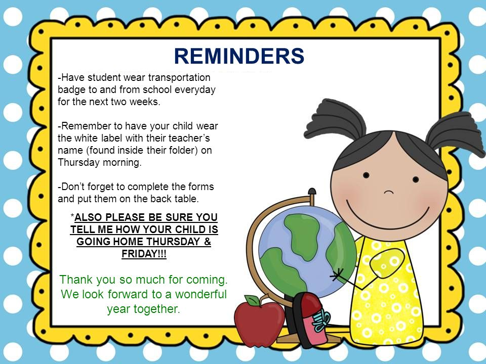 REMINDERS -Have student wear transportation badge to and from school everyday for the next two weeks.