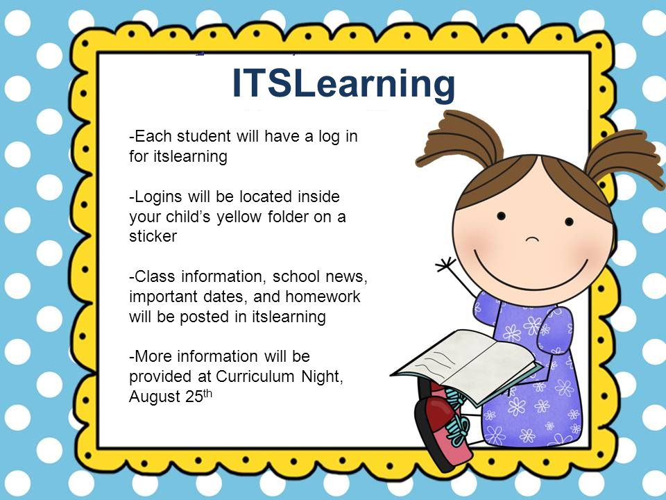 ITSLearning -Each student will have a log in for itslearning
