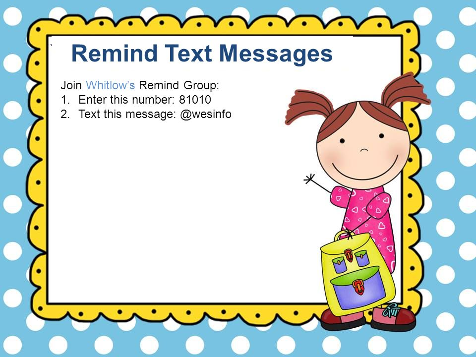 Remind Text Messages Join Whitlow's Remind Group: