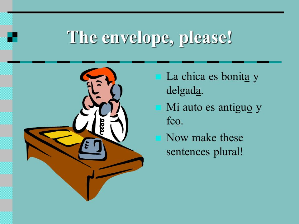 The envelope, please! La chica es bonita y delgada.