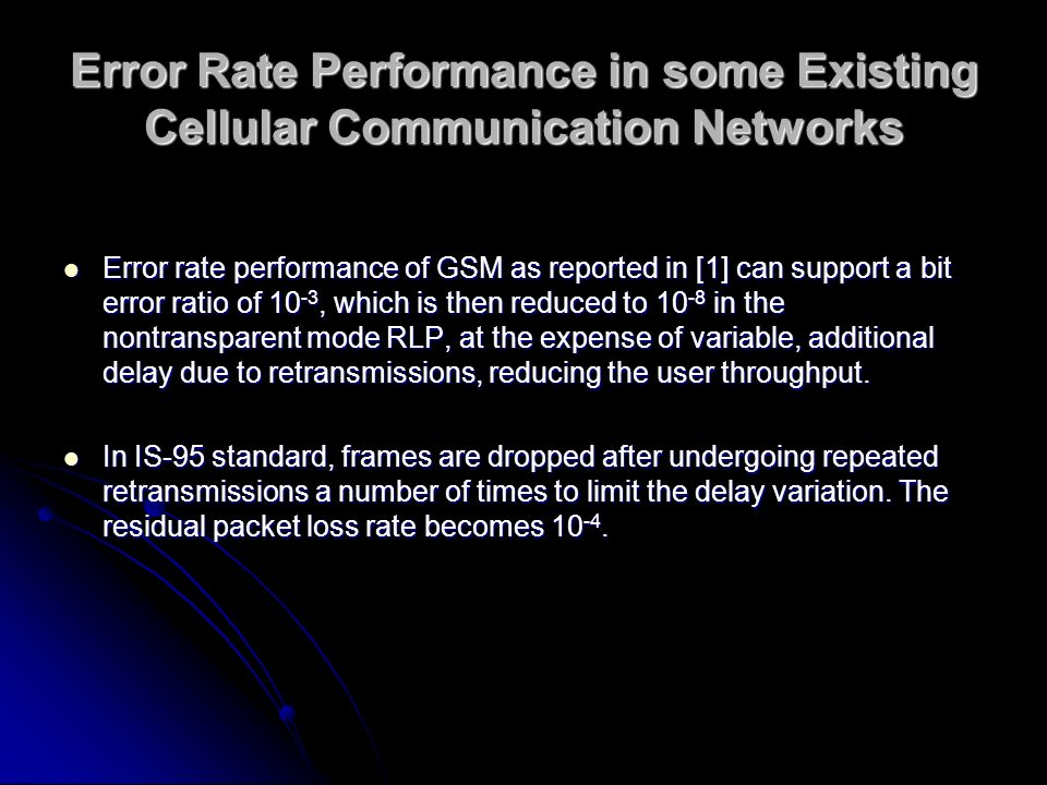 Error Rate Performance in some Existing Cellular Communication Networks