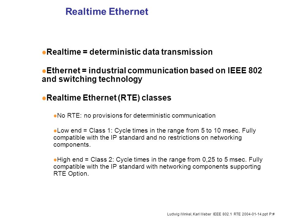 Realtime Ethernet Realtime = deterministic data transmission