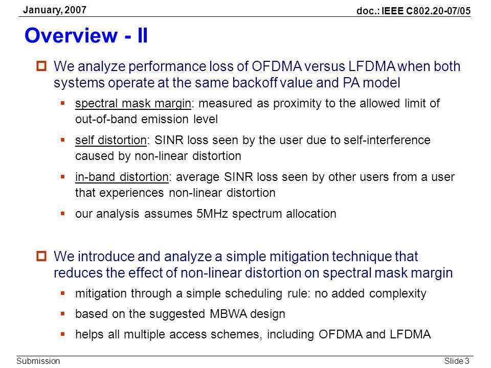 January, 2007Overview - II. We analyze performance loss of OFDMA versus LFDMA when both systems operate at the same backoff value and PA model.