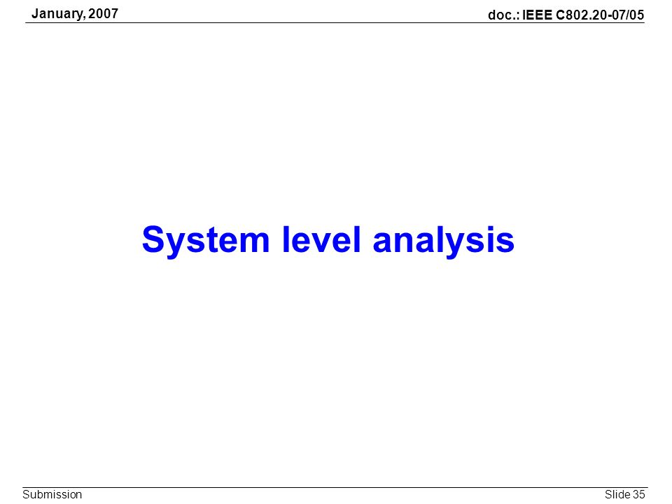 January, 2007 System level analysis