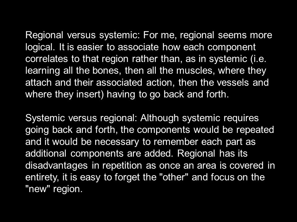Regional versus systemic: For me, regional seems more logical