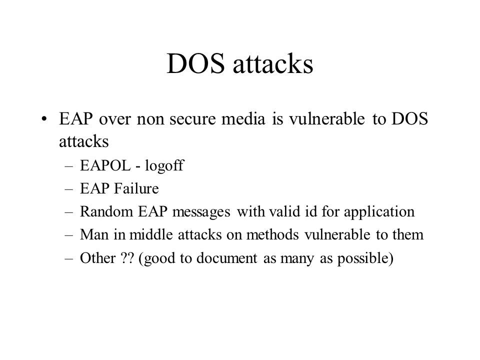 DOS attacks EAP over non secure media is vulnerable to DOS attacks