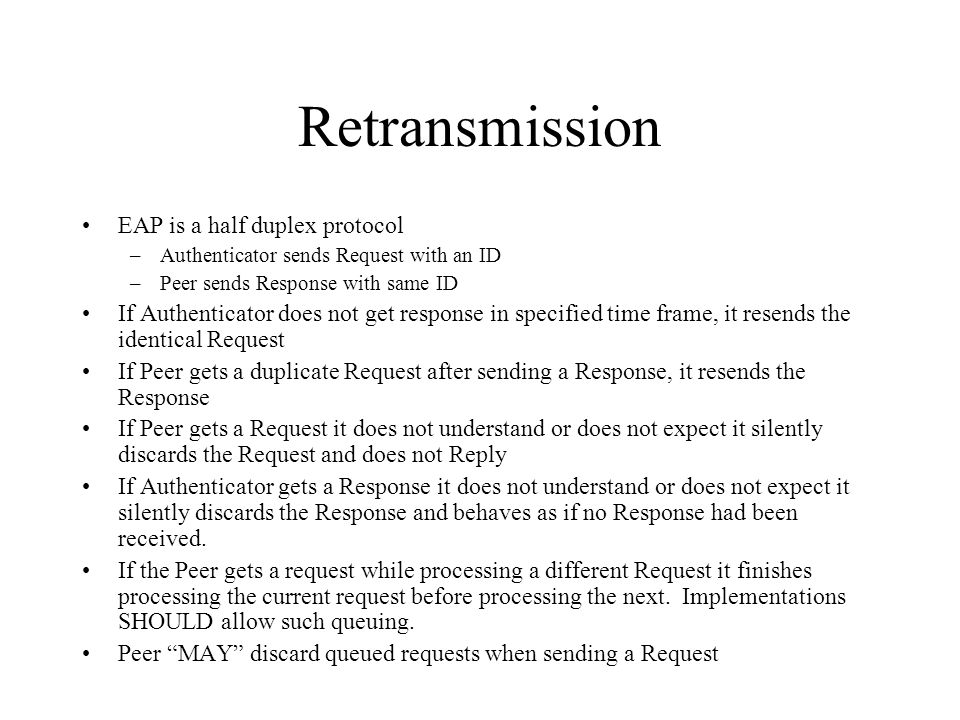 Retransmission EAP is a half duplex protocol