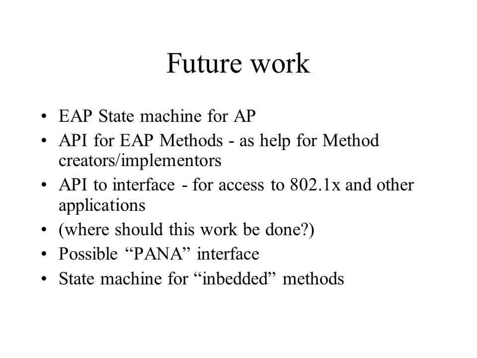 Future work EAP State machine for AP