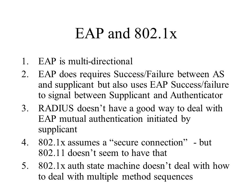 EAP and 802.1x EAP is multi-directional
