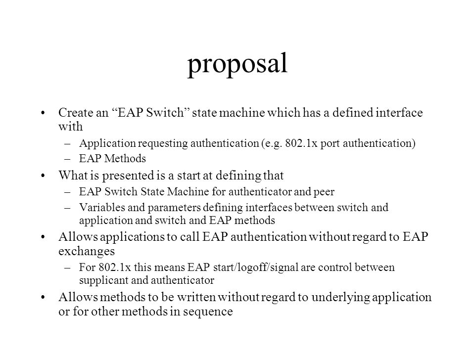 proposalCreate an EAP Switch state machine which has a defined interface with.