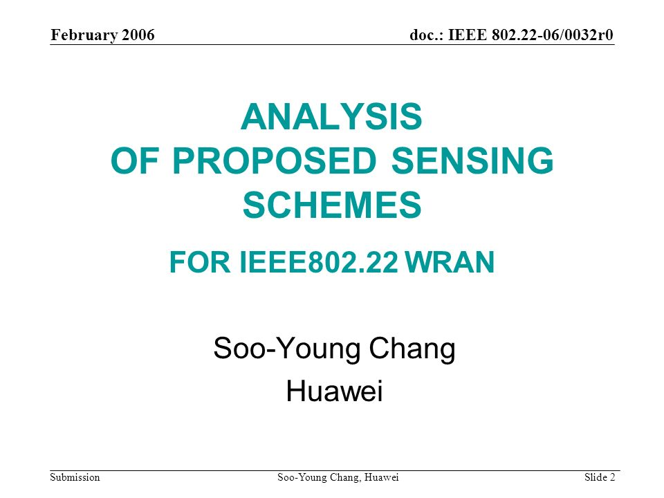 ANALYSIS OF PROPOSED SENSING SCHEMES FOR IEEE802.22 WRAN