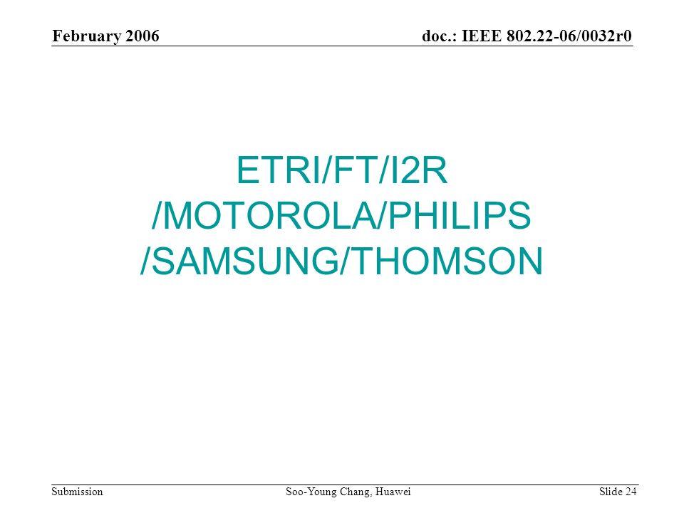 ETRI/FT/I2R /MOTOROLA/PHILIPS /SAMSUNG/THOMSON