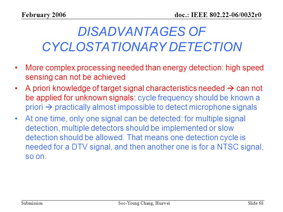 DISADVANTAGES OF CYCLOSTATIONARY DETECTION
