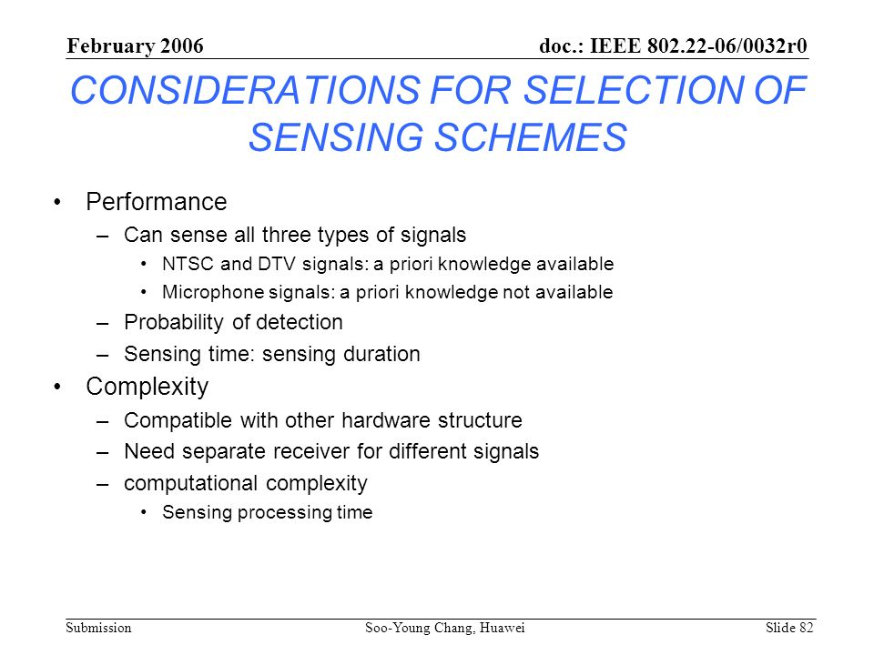 CONSIDERATIONS FOR SELECTION OF SENSING SCHEMES