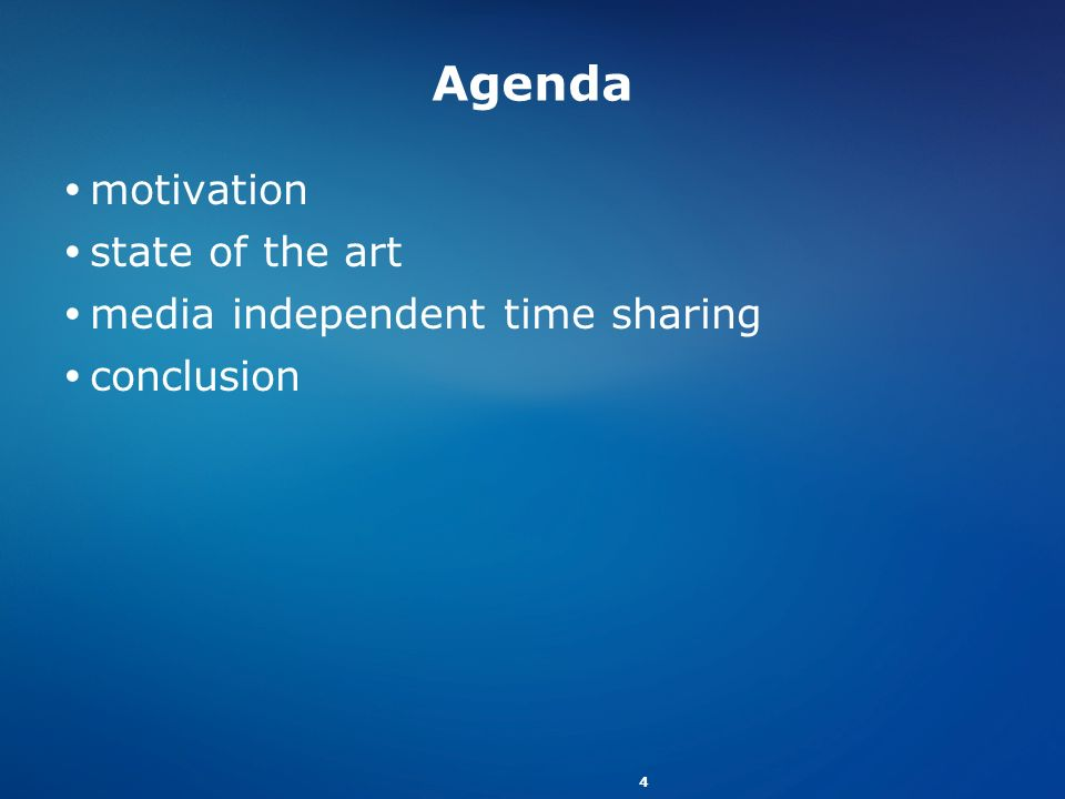 Agenda motivation state of the art media independent time sharing