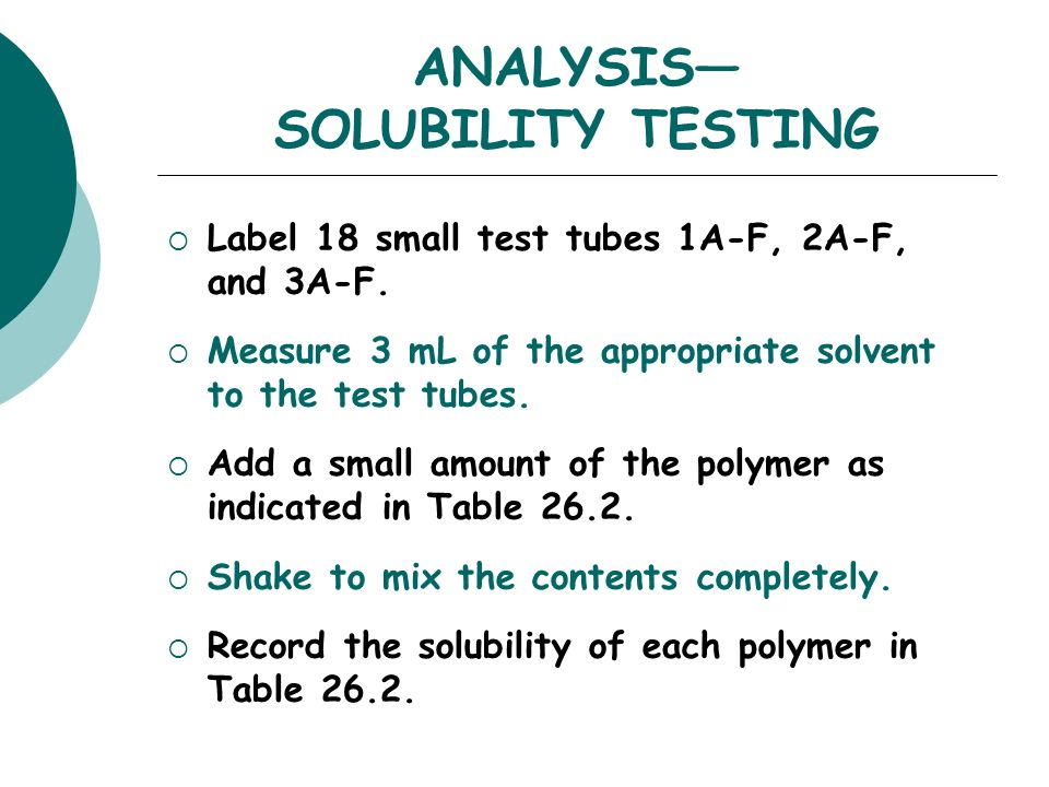 solubility and test tube Add a few drops of the liquid food sample to a dry test tube  hence they are  soluble in organic solvents such as ethanol (alcohol), but insoluble in water.