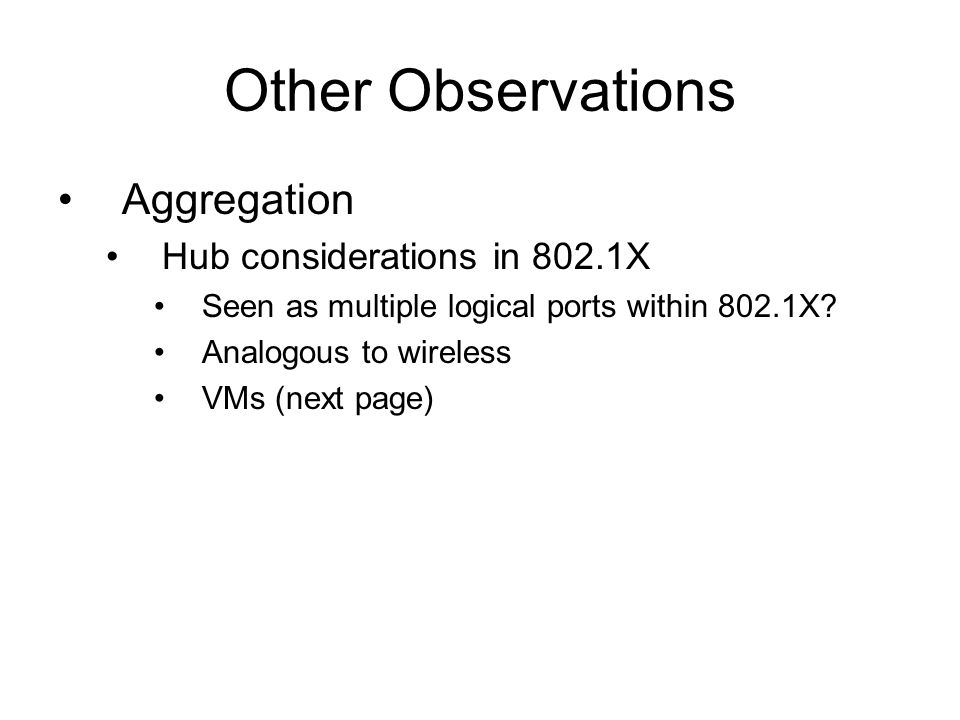 Other Observations Aggregation Hub considerations in 802.1X