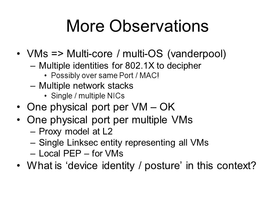 More Observations VMs => Multi-core / multi-OS (vanderpool)