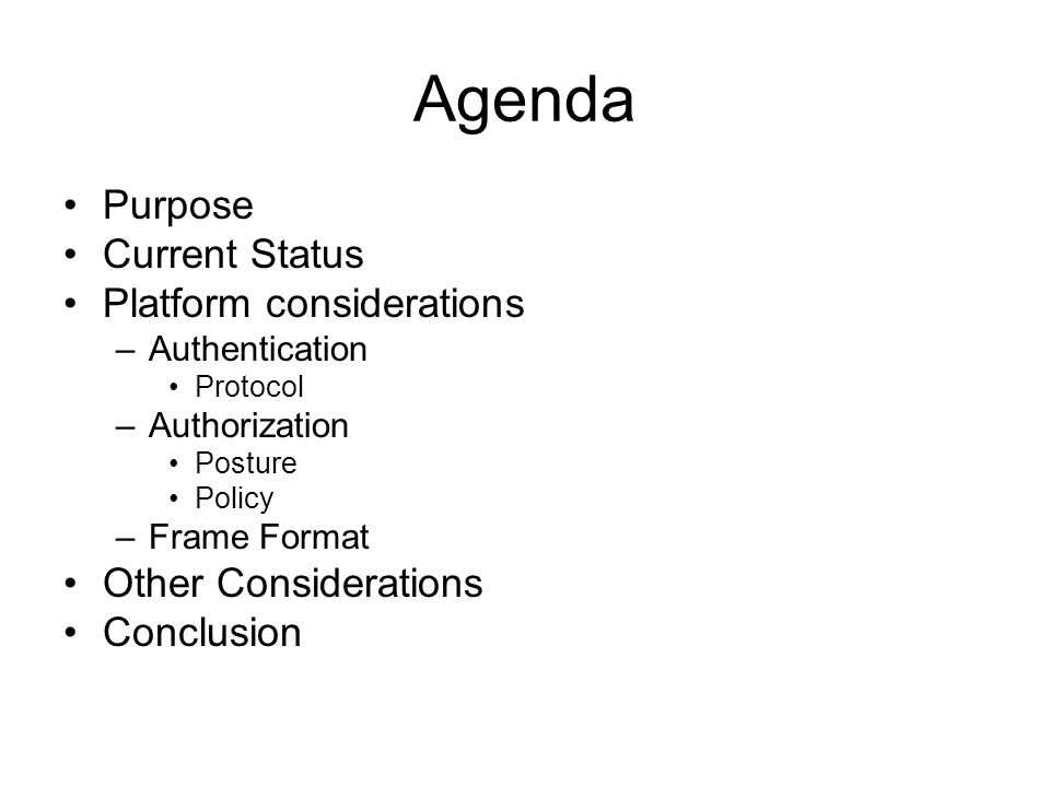 Agenda Purpose Current Status Platform considerations