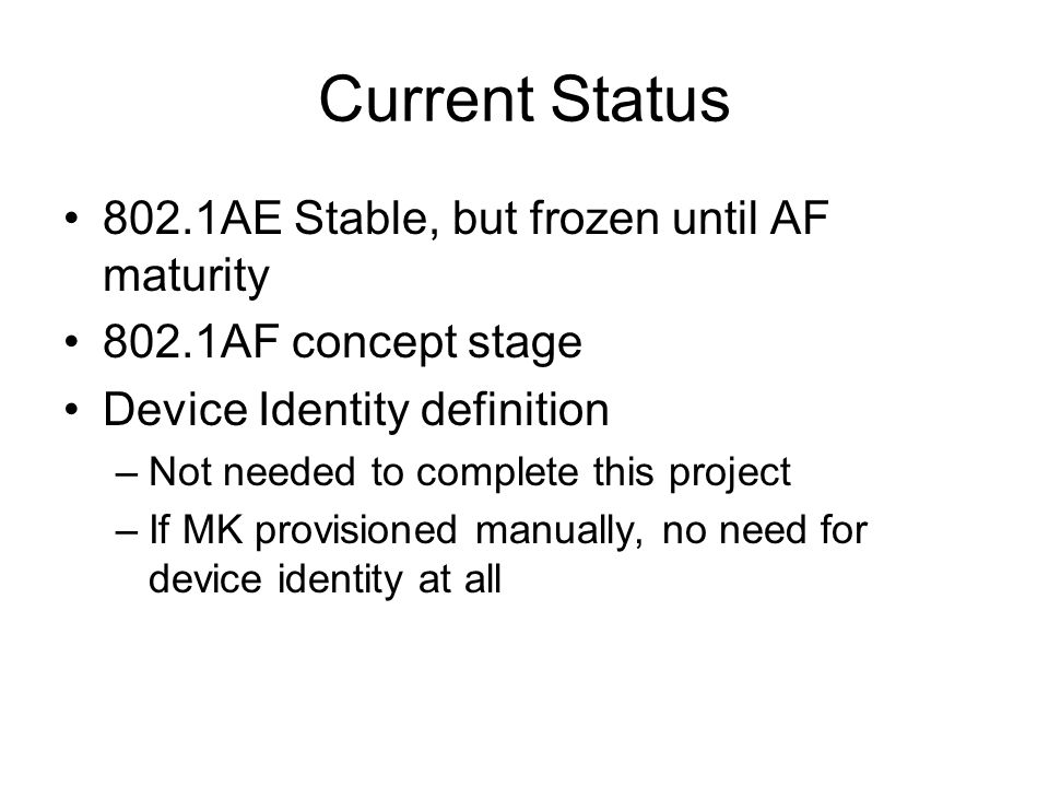 Current Status 802.1AE Stable, but frozen until AF maturity