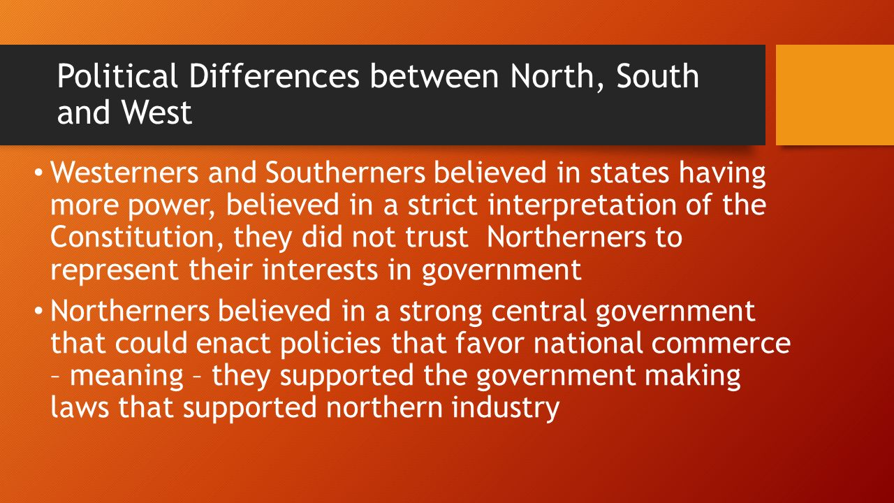 differences between the north and south Connections between the midwest and the north than between the midwest and the south two differences between the united states history and government.
