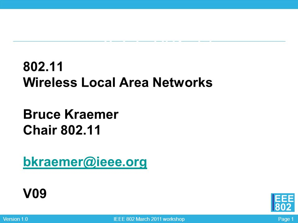 IEEE 802.11 802.11 Wireless Local Area Networks Bruce Kraemer
