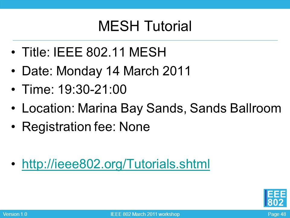 MESH Tutorial Title: IEEE 802.11 MESH Date: Monday 14 March 2011