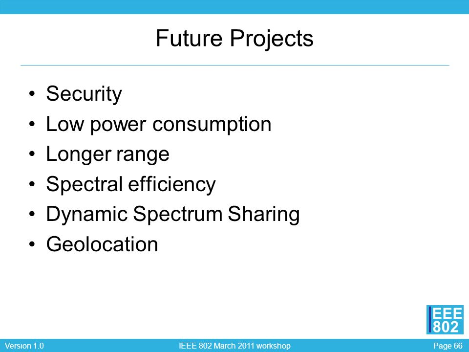 Future Projects Security Low power consumption Longer range