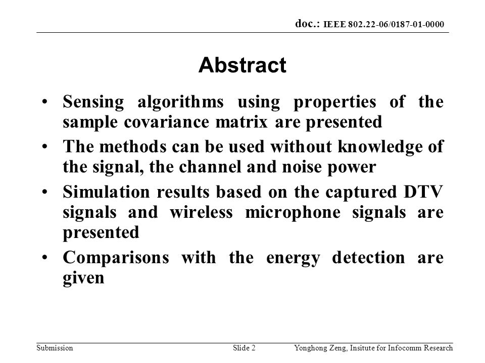 Abstract Sensing algorithms using properties of the sample covariance matrix are presented.