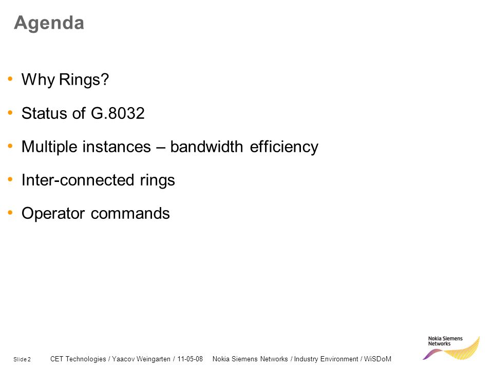 Agenda Why Rings Status of G.8032