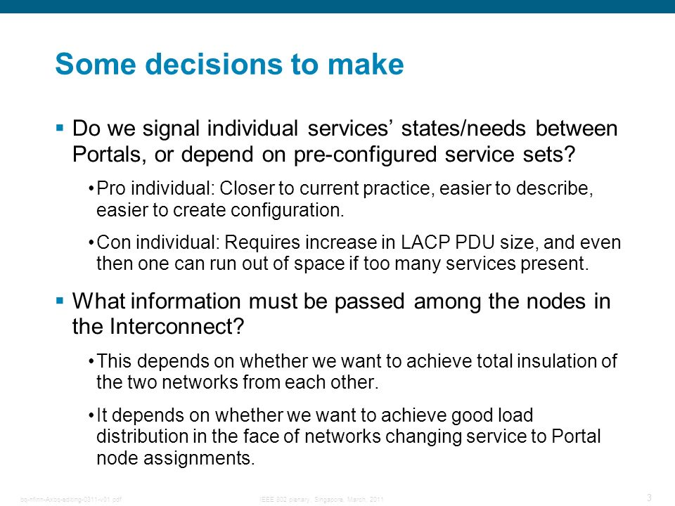 Some decisions to make Do we signal individual services' states/needs between Portals, or depend on pre-configured service sets