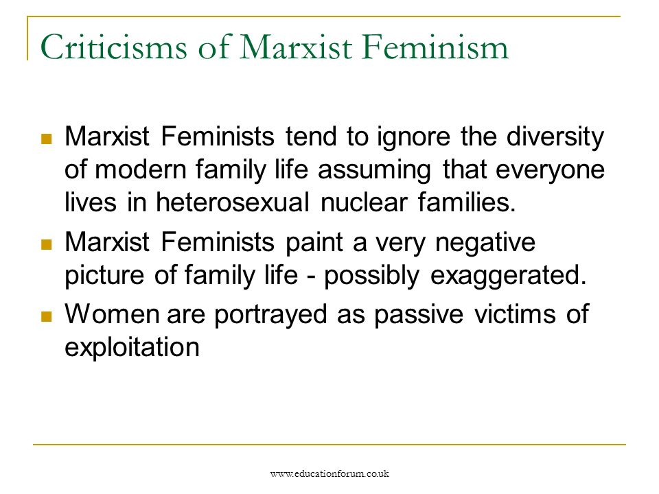 marxist feminism Marxist feminism if marxism claims that individuals are under the oppression of dominant power structure, marxist feminism which is a branch of feminism, points out the role of capitalism in oppression of women.