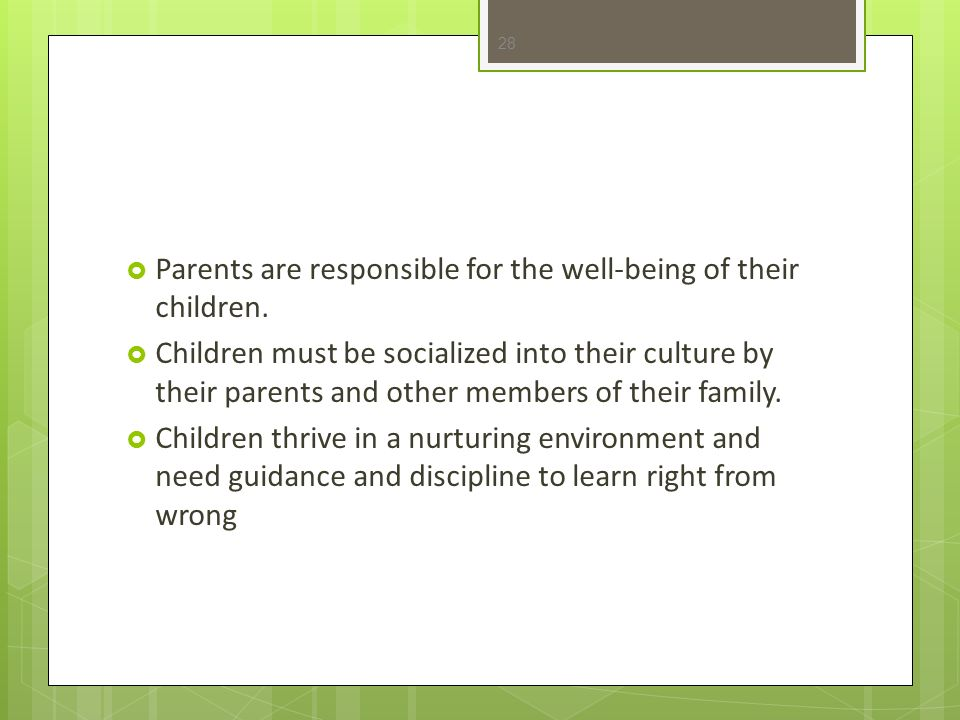 Parents are responsible for the well-being of their children.