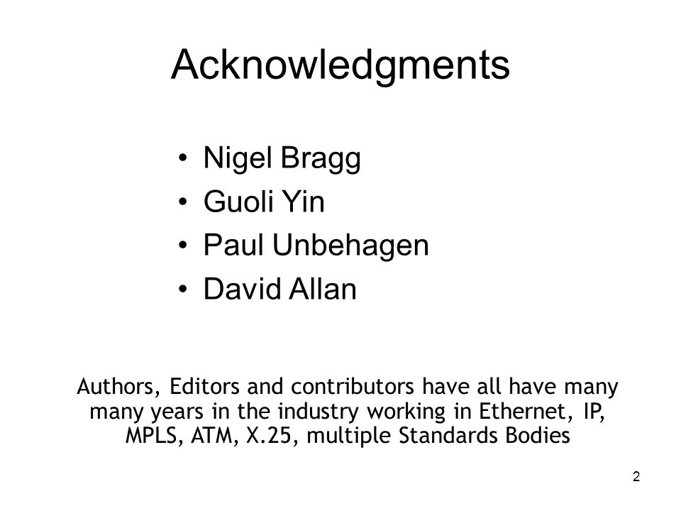 Acknowledgments Nigel Bragg Guoli Yin Paul Unbehagen David Allan