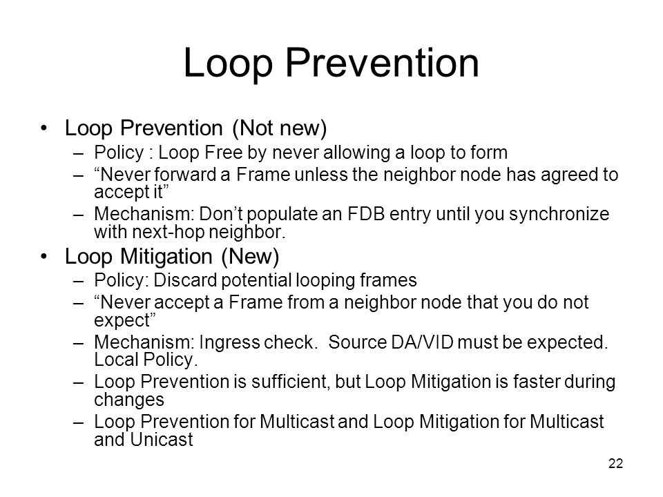 Loop Prevention Loop Prevention (Not new) Loop Mitigation (New)
