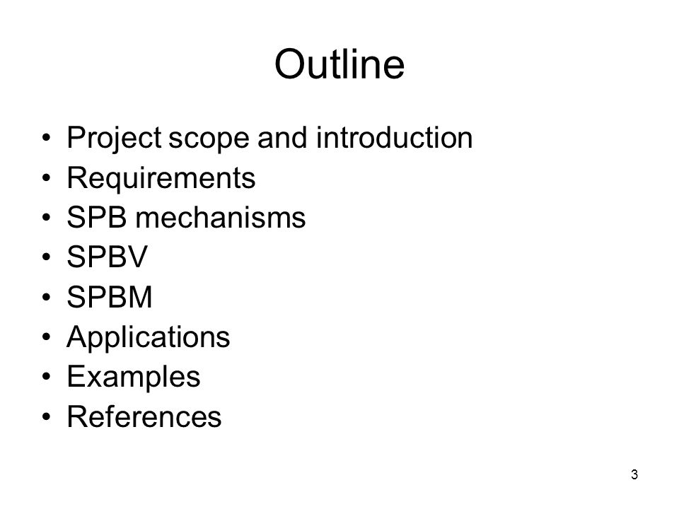 Outline Project scope and introduction Requirements SPB mechanisms