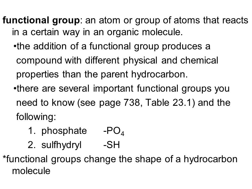 functional group: an atom or group of atoms that reacts in a certain way in an organic molecule.