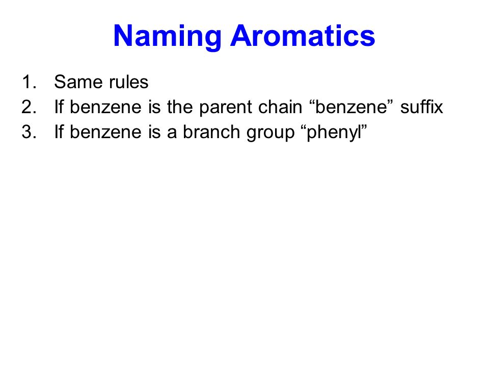 Naming Aromatics Same rules