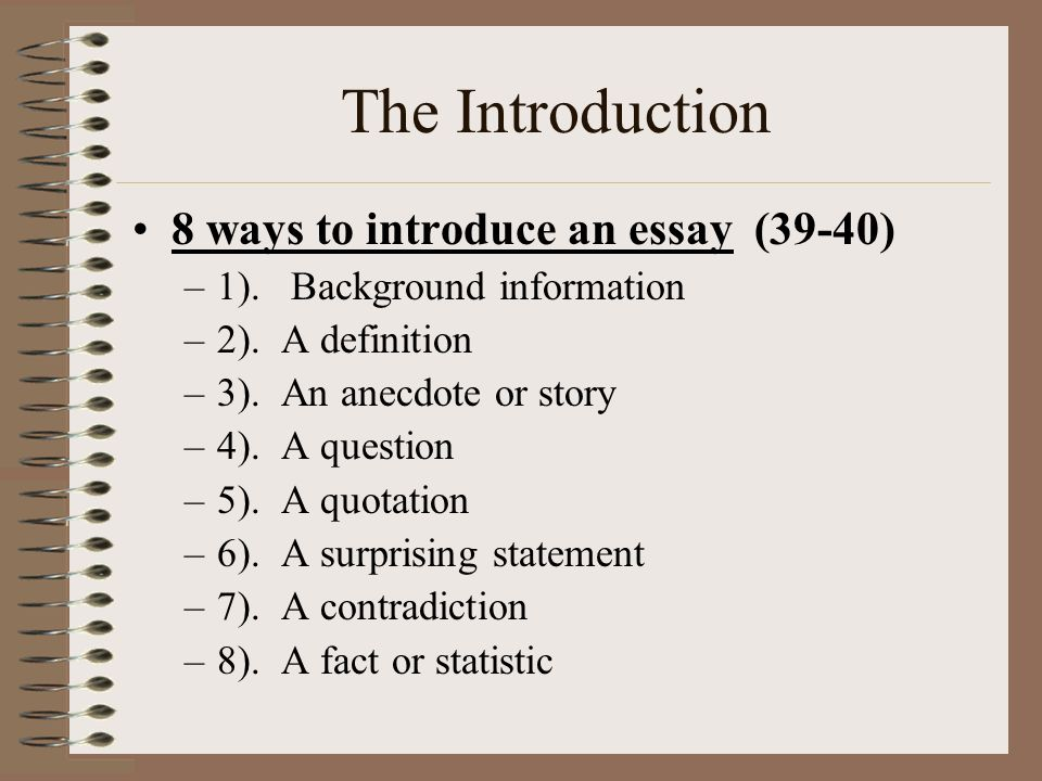 The Introduction 8 ways to introduce an essay (39-40)