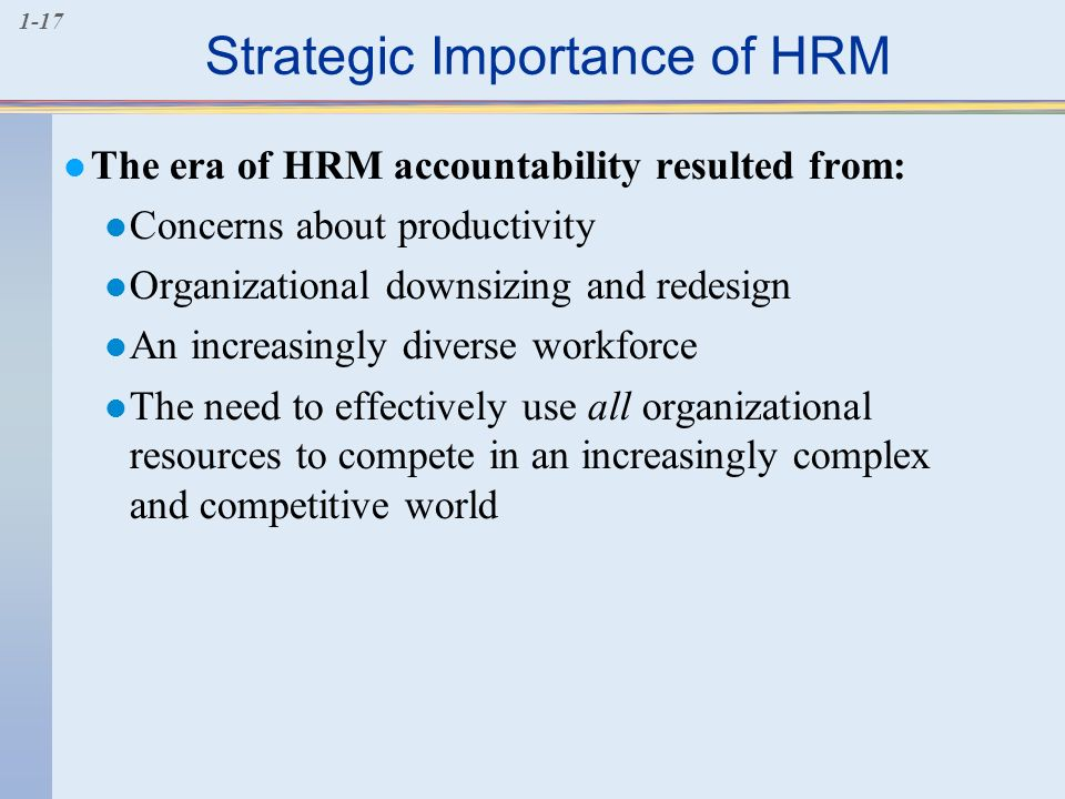 hrm and competitive strategy 'an organization's [human resource management] policies and practices must fit with its strategy in its competitive environment and with the immediate business conditions that it faces' 2 'the [human resources-business strategy] alignment cannot necessarily be.