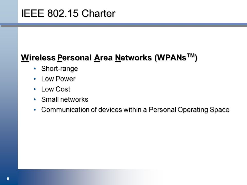 IEEE 802.15 Charter Wireless Personal Area Networks (WPANsTM)