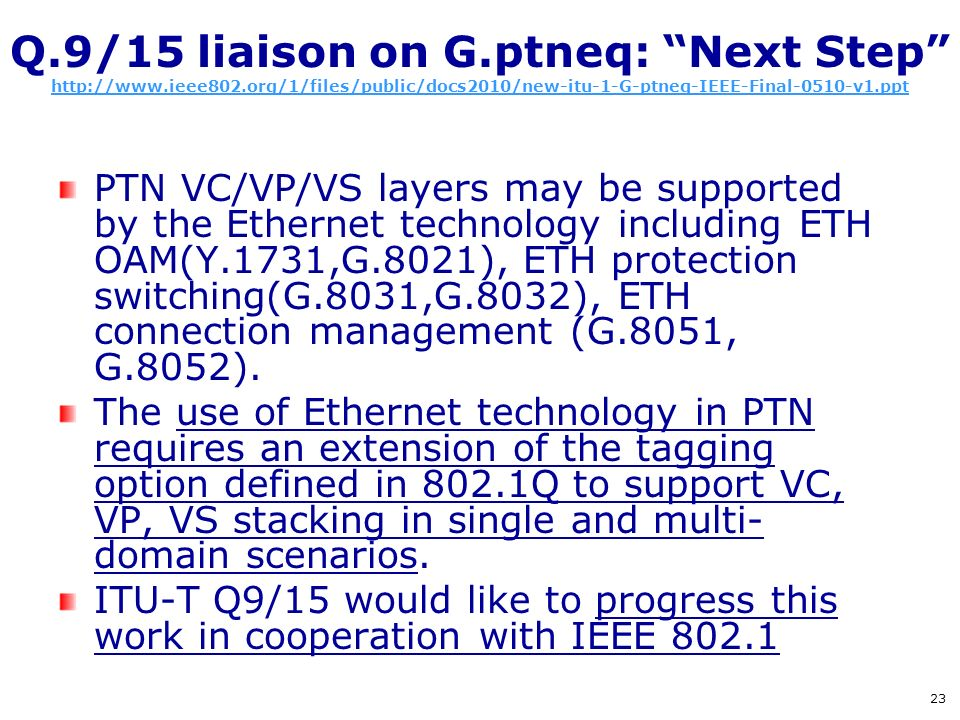 Q. 9/15 liaison on G. ptneq: Next Step http://www. ieee802