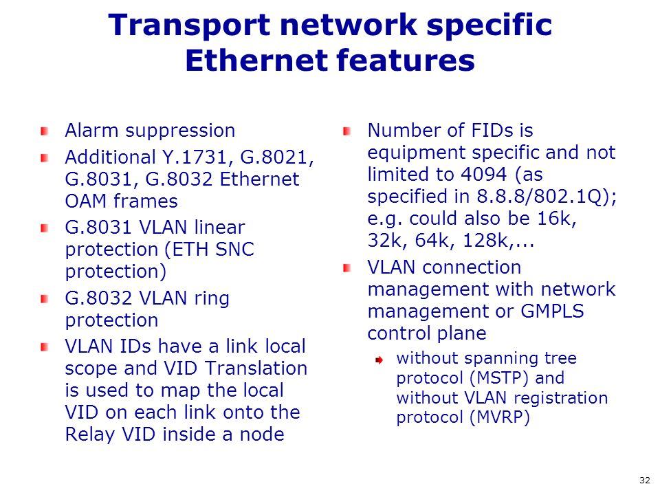 Transport network specific Ethernet features