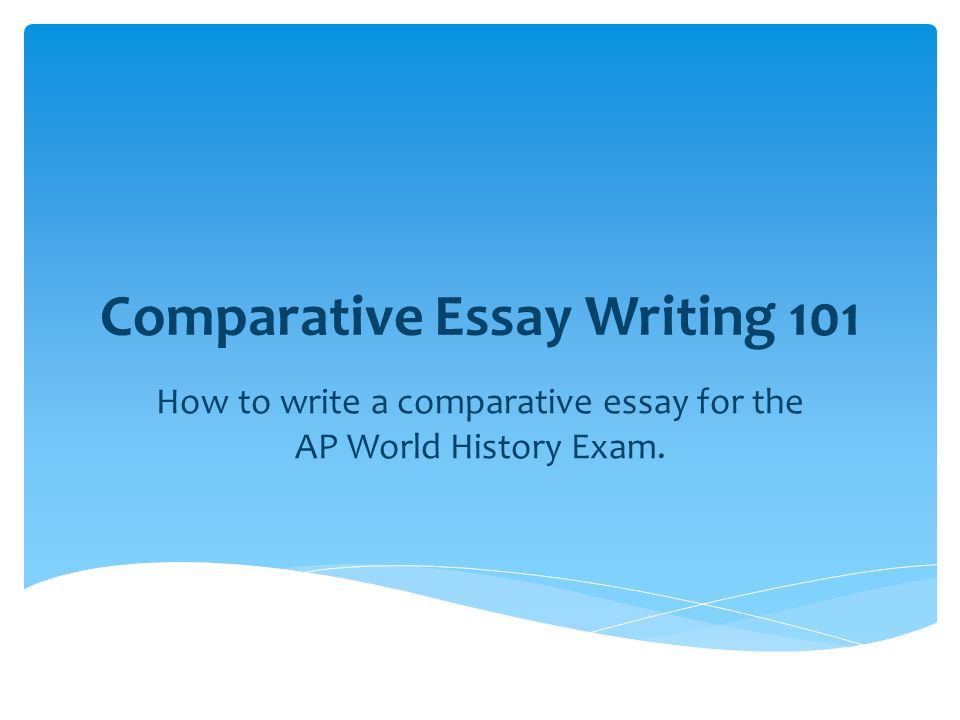 english 101 comparison essay Course outline for english 100 – 101 in preparation for first class essay 2 topic – a comparison of men as naturally superior as compared to the naturally.