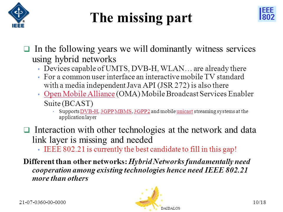 The missing part In the following years we will dominantly witness services using hybrid networks.