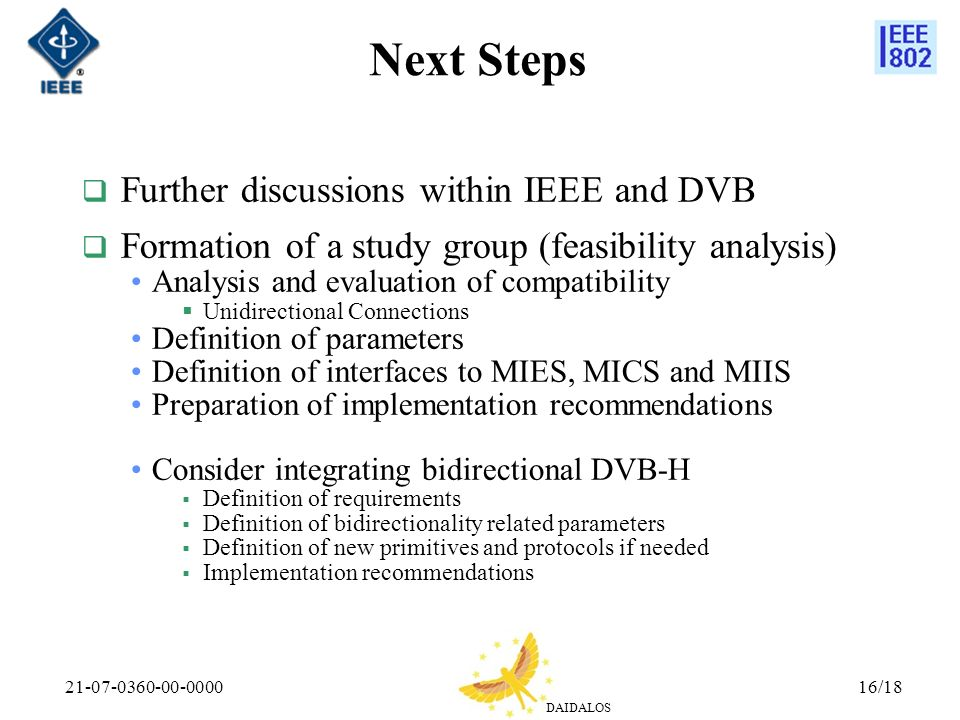 Next Steps Further discussions within IEEE and DVB