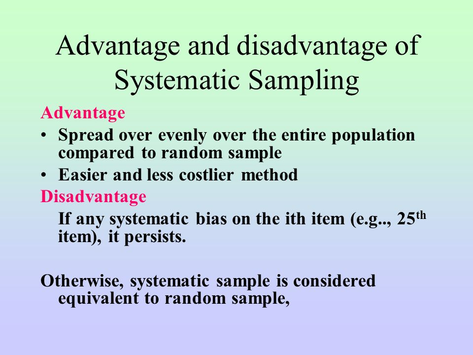 advantages and disadvantages of sampling in research This essay will ab initio show the advantages and disadvantages of qualitative research  there are many advantages and disadvantages for  sampling of where.