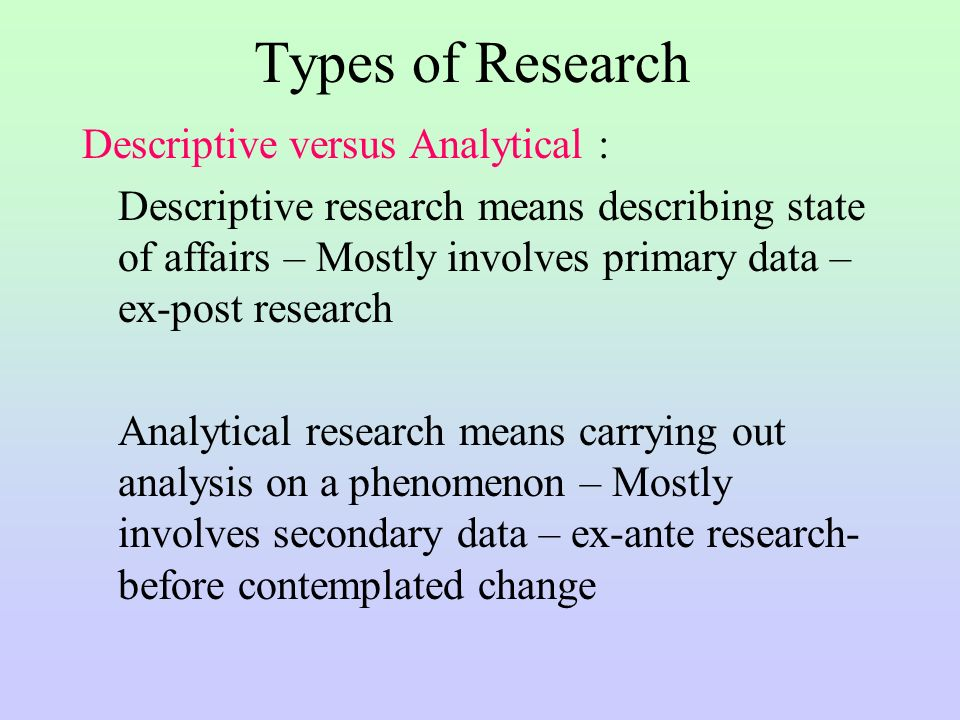 descriptive analytical research Selecting the method of descriptive analysis nucleus of the research also in descriptive study the output end of analysis can be decisive in the case that.