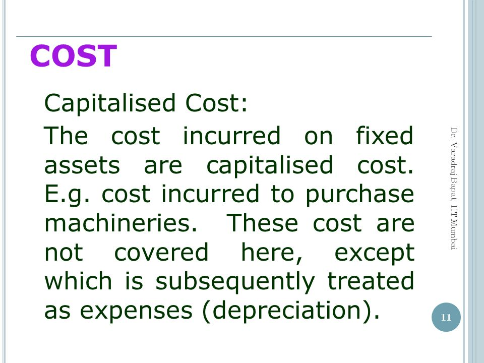 COST Capitalised Cost: